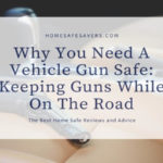 Why You Need A Vehicle Gun Safe: Keeping Guns While On The Road